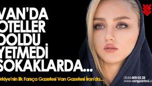 İRAN HALKI TURİZM İÇİN VAN'I SEÇTİ -van gazetesi