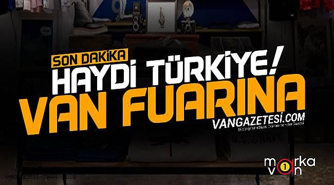 Haydi Türkiye! Van Fuarına...