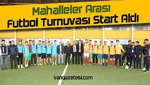 Van'da Mahalleler Arası Futbol Turnuvası Start Aldı