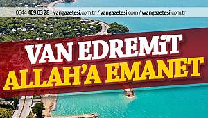 Van Edremit, Allah'a emanet!