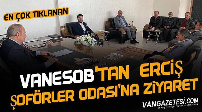 VANESOB'TAN ERCİŞ ŞOFÖRLER ODASI'NA ZİYARET