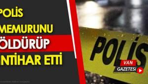 Polis Memurunu Öldürüp İntihar Etti