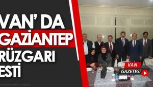 VAN'DA GAZİANTEP RÜZGARI ESTİ