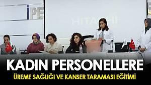 """VAN'DA""""ÜREME SAĞLIĞI VE KANSER TARAMASI"""" EĞİTİMİ"""