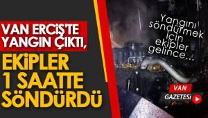 VAN ERCİŞ'TE YANGIN ÇIKTI, EKİPLER 1 SAATTE SÖNDÜRDÜ