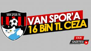 Van Spor FK'ye 16 bin lira ceza