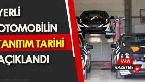 YERLİ OTOMOBİLİN TANITIM TARİHİ AÇIKLANDI