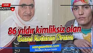 86 yıldır kimliksiz olan Gozel Kotan'ın Dramı