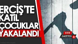 Erçiş'te Katil Çocuklar Yakalandı