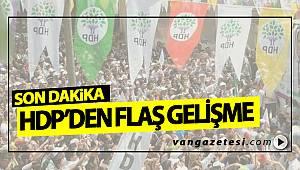 HDP'DEN FLAŞ GELİŞME