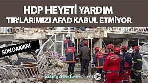 HDP HEYETİ AFAD YARDIMLARIMI KABUL ETMİYOR