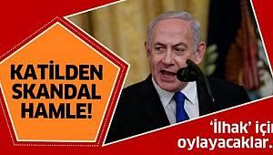 İsrail'den gerilimi tırmandıracak hamle!