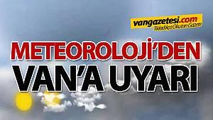 Meteoroloji'den Van'a uyarı!