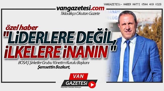 """Şemsettin Bozkurt, """"Liderlere değil, ilkelere inanın!"""""""