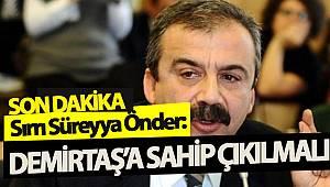 Sırrı Süreyya Önder: Demirtaş'a Sahip çıkılmalı