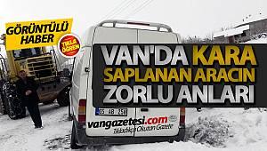 VAN'DA KARA SAPLANAN ARACIN ZORLU ANLARI - GÖRÜNTÜLÜ HABER