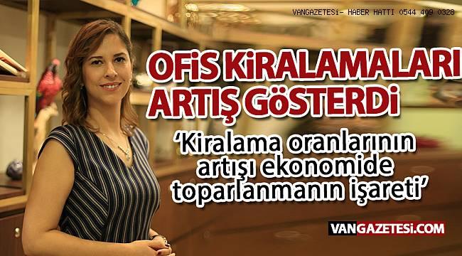 VAN'DA OFİS KİRALAMALARI ARTIŞ GÖSTERDİ - van haber