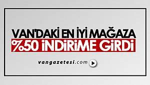 VAN'DAKİ EN İYİ MAĞAZA %50 İNDİRİME GİRDİ - Van'da mağaza