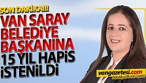 Van Saray'da Görevden Alınan Belediye Başkanına 14 yıl hapis istemi