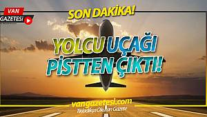YOLCU UÇAĞI PİSTTEN ÇIKTI!