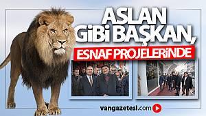 ASLAN GİBİ ADAM ESNAF PROJELERİNDE... - Van haber