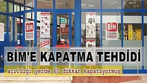 BİM'e kapatma tehdidi! Açıldığı yerde 60 dükkan kapatıyormuş