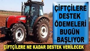 Çiftçilere destek ödemeleri bugün başlıyor