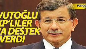 DAVUTOĞLU AKP'LİLER BANA DESTEK VERDİ