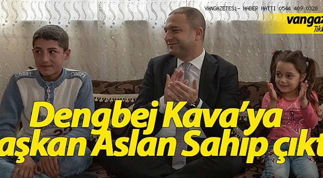 """""""Dengbej Kava 'ya Başkan Aslan sahip çıktı"""