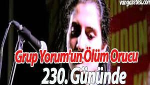 GRUP YORUMUN ÖLÜM ORUCU 230.GÜNÜNDE