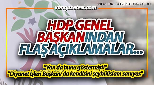 """HDP GENEL BAŞKANINDAN FLAŞ AÇIKLAMALAR... """"Van da bunu göstermişti"""""""
