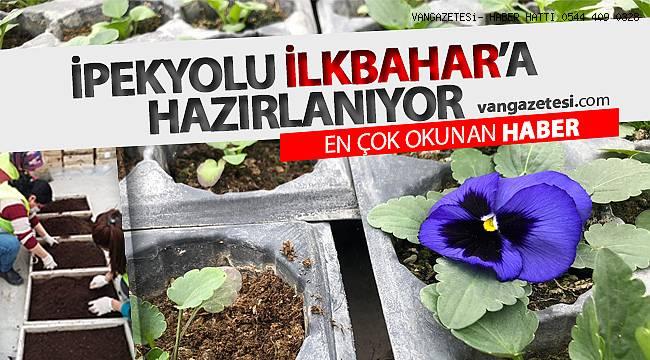 İPEKYOLU İLKBAHAR'A HAZIRLANIYOR