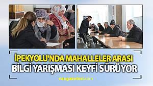 İPEKYOLU'NDA MAHALLELER ARASI BİLGİ YARIŞMASI KEYFİ SÜRÜYOR