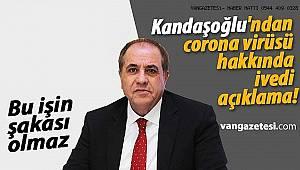 Kandaşoğlu'ndan corona virüsü hakkında ivedi açıklama! - Van haber-Van haberleri