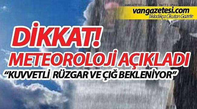 """METEOROLOJİ AÇIKLADI """"KUVVETLİ RÜZGAR VE ÇIĞ BEKLENİYOR"""""""