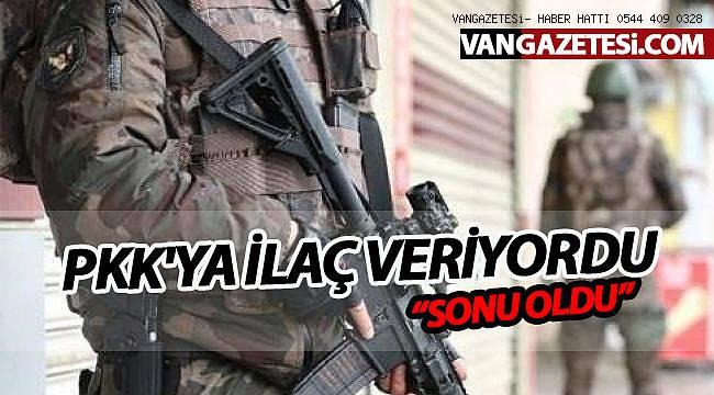 PKK'YA İLAÇ VERİYORDU