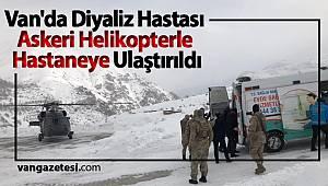 SON DAKİKA! Van'da Diyaliz Hastası Askeri Helikopterle Hastaneye Ulaştırıldı