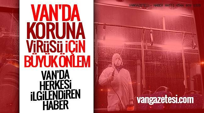 SON DAKİKA! VAN'DA KORUNA VİRÜSÜ İÇİN BÜYÜK ÖNLEM - HERKESİ İLGİLENDİREN HABER