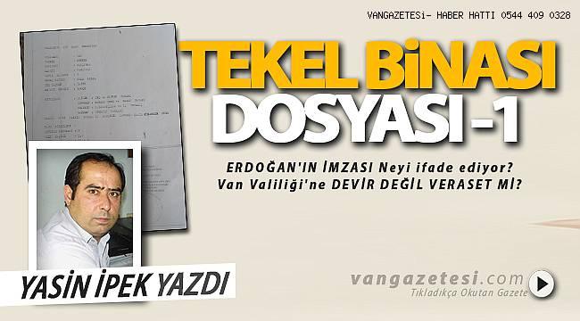 TEKEL BİNASI DOSYASI - 1 | YASİN İPEK