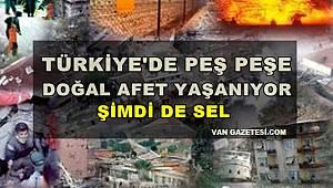 Türkiye'de Peş Peşe Doğal Afet Yaşanıyor! Şimdi De Sel