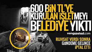 VAN'DA 600 BİN LİRALIK İŞLETMEYİ YIKTILAR - Van haber - vanhaberleri