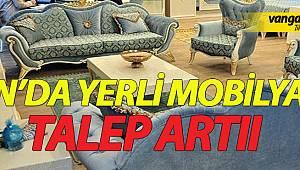 VAN'DA YERLİ MOBİLYAYA TALEP ARTTI