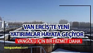 VAN ERCİŞ'TE YENİ YATIRIMLAR HAYATA GEÇİYOR van haber van haberleri