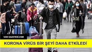 Korona Virüs Bir Şeyi Daha Etkiledi