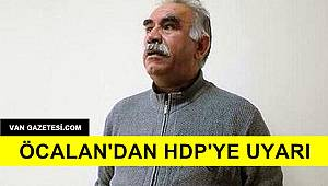 ÖCALAN'DAN HDP'YE UYARI
