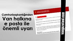 Son dakika Van haber - Cumhurbaşkanlığından Van halkına e posta ile önemli uyarı