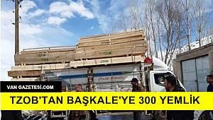 TZOB'TAN BAŞKALE'YE 300 YEMLİK
