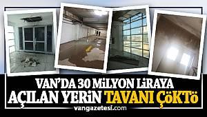 Van'da yaklaşık 30 milyon liraya açılan yerin tavanı çöktü - İşte o görüntüler....
