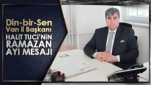 Din-bir-Sen Van il Başkanı Halit Tuci'nin Ramazan Ayı Mesajı