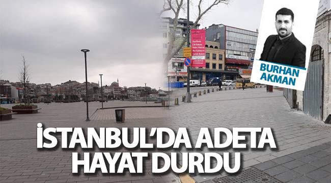 İstanbul'da adeta hayat durdu